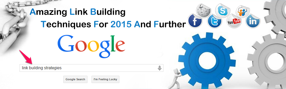 Link Building Techniques For 2015