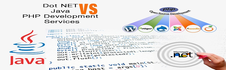 Dot NET Vs Java Vs PHP Development Services